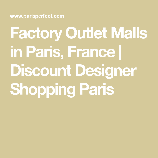 6b6432a1bd Factory Outlet Malls in Paris