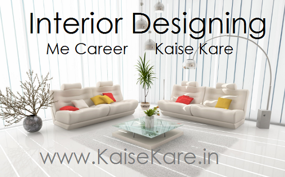 Interior Designing Career Kaise Kare Home Decoration