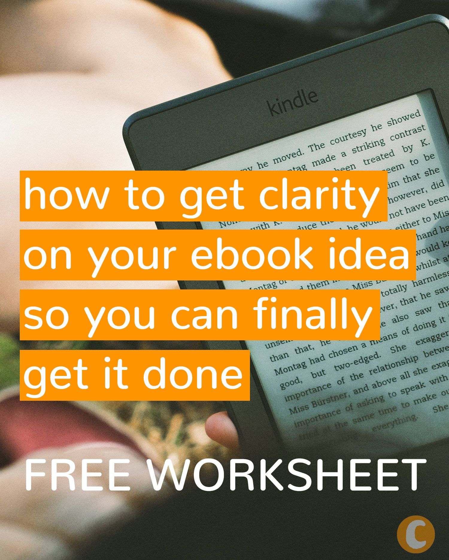 How To Get Clarity On Your Ebook Idea