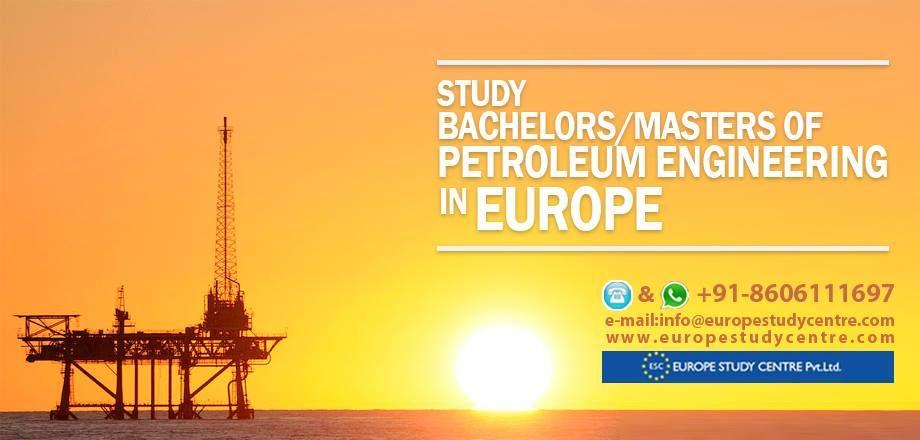 Study Bachelors/Masters of Petroleum Engineering in Europe