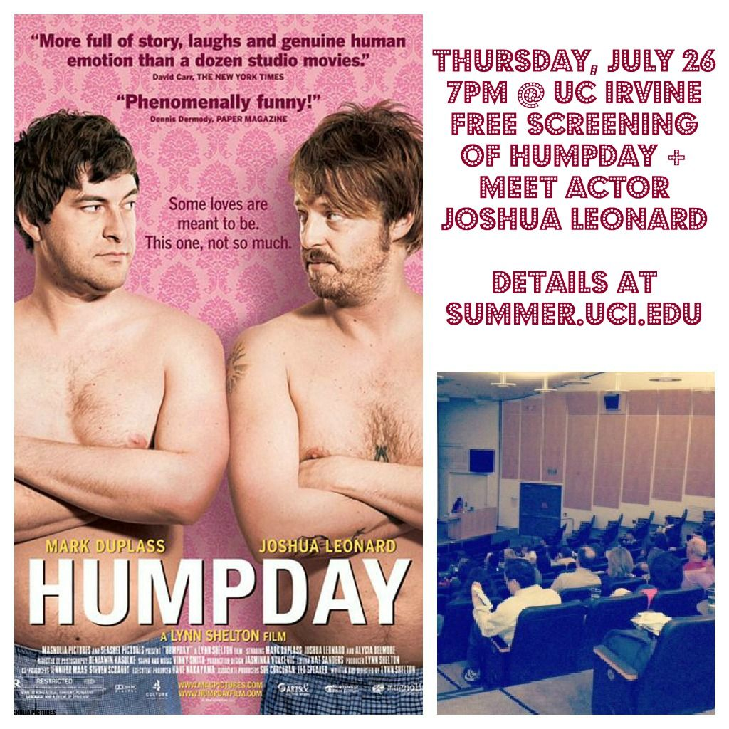 Free film on Thursday, July 26: Humpday. 7pm @ UCIrvine in Humanities Instructional Building 100 (HIB 100). Free and open to the public. Meet actor Joshua Leonard and hear him speak at the post-film discussion. More at summer.uci.edu