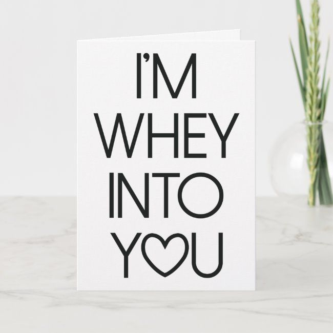 Whey Into You Gym Love Valentine's Day Card #valentines #day #love #fitness #gym