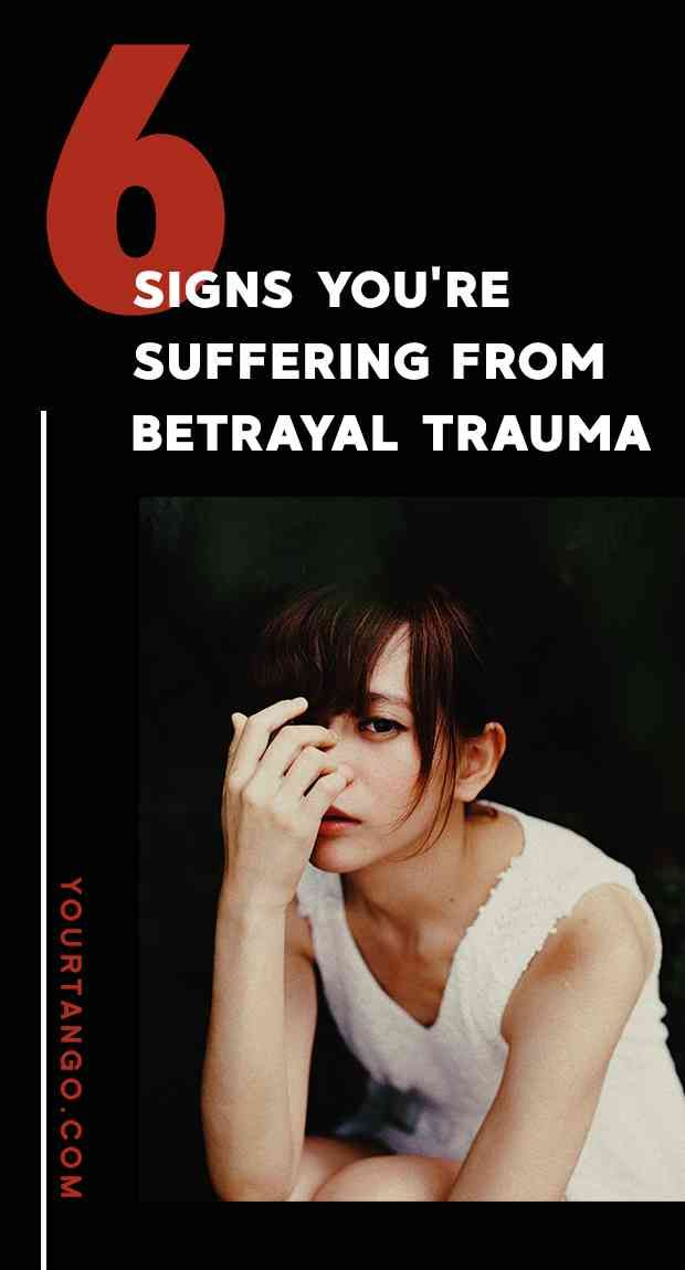 6 Signs You're Suffering From Betrayal Trauma (& How To Heal If You Want Healthy Relationships)