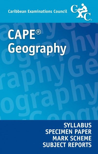 Cape geography syllabus specimen paper mark scheme and subject cxc store where you can access official cxc exam material such as past papers and syllabuses the only online resource for the caribbean fandeluxe Gallery