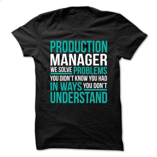 PRODUCTION-MANAGER - Solve Problems - #tshirt decorating #hipster sweater. GET YOURS => https://www.sunfrog.com/No-Category/PRODUCTION-MANAGER--Solve-Problems.html?68278
