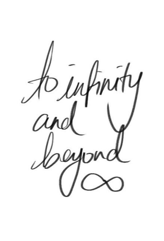 To Infinity And Beyond Words Quotes Love Quotes Inspirational