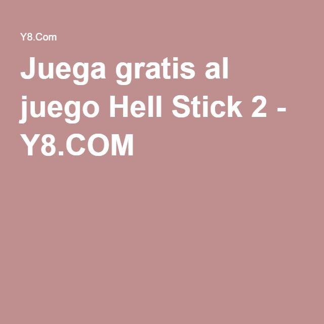 Juega Gratis Al Juego Hell Stick 2 Y8 Com Proyectos Que Intentar