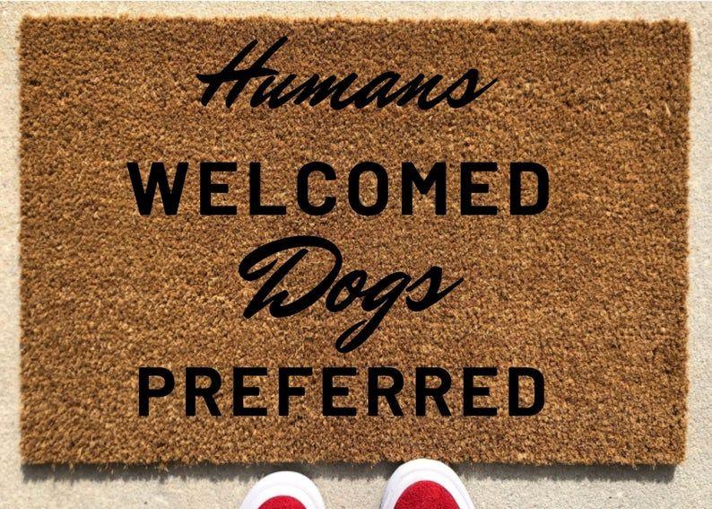 Humans Welcomed Dogs Preferred Door Mat Home Decor Custom Doormat Welcome Mat Front Door Mat Funny Doormat In 2020 Door Mat Custom Doormat Front Door Mats