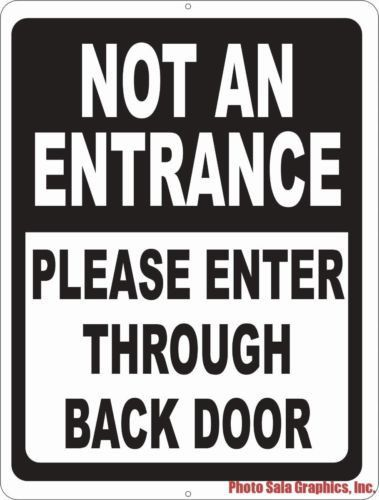 Not An Entrance Please Enter Through Back Door Sign 9x12 Metal Business Entry