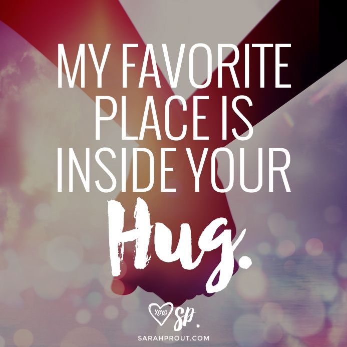 My favourite place is inside your hug. #love