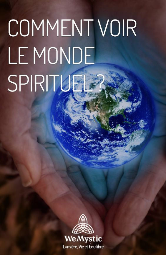 Comment Voir Le Monde Spirituel Wemystic France Spirituel Guide Spirituel Tarot Des Anges