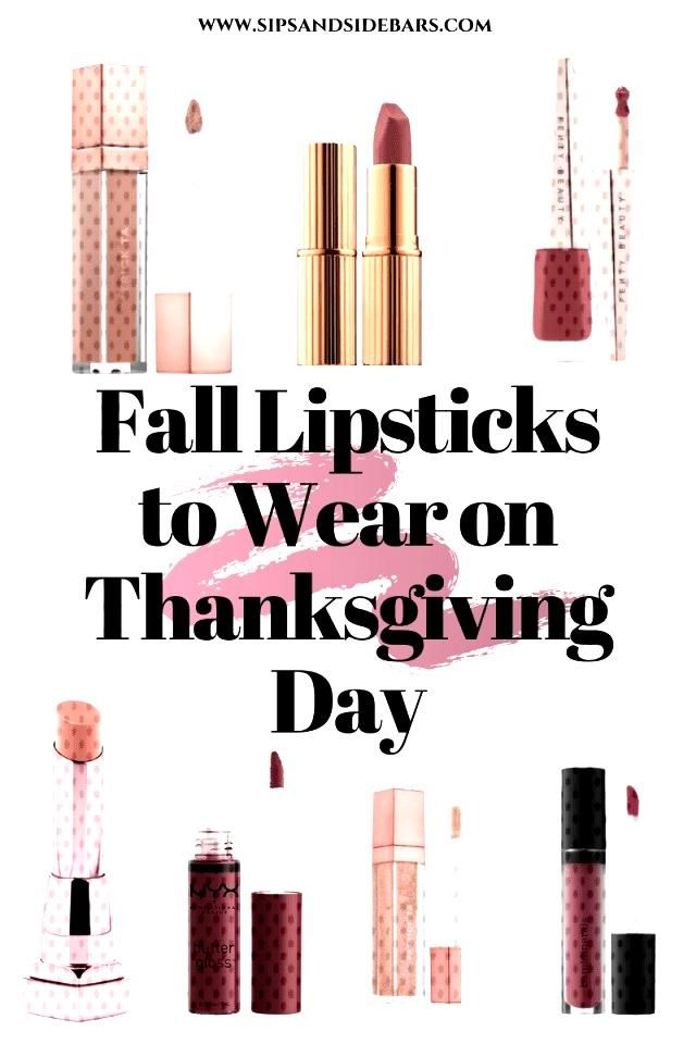 Fall Lipsticks to Wear on Thanksgiving Day - Sips and Sidebars-#lipsticks