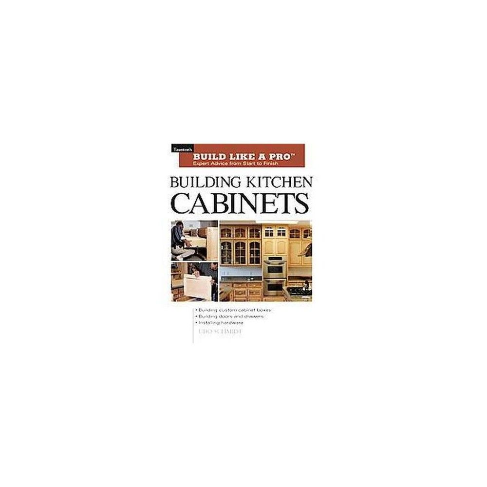 Building Kitchen Cabinets ( Taunton's Build Like a Pro) (Paperback)