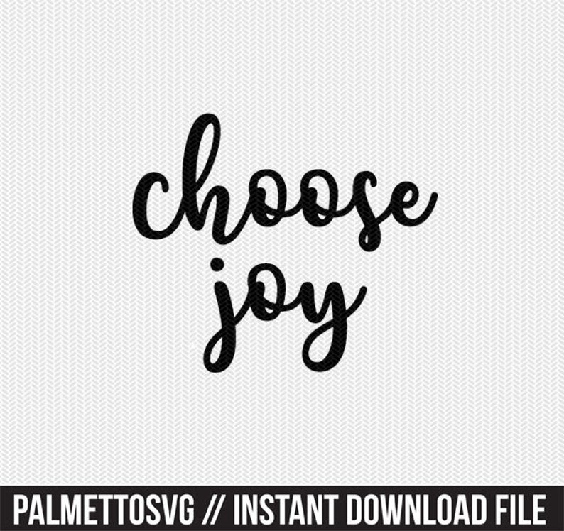 Download Choose joy svg dxf file instant download silhouette cameo ...