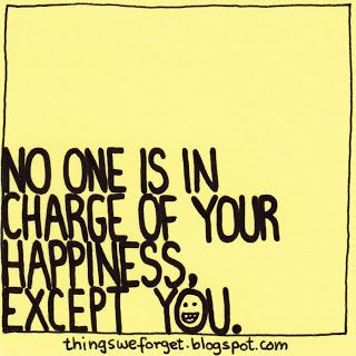 """""""No one is in charge of your happiness, except you."""" #Happiness"""