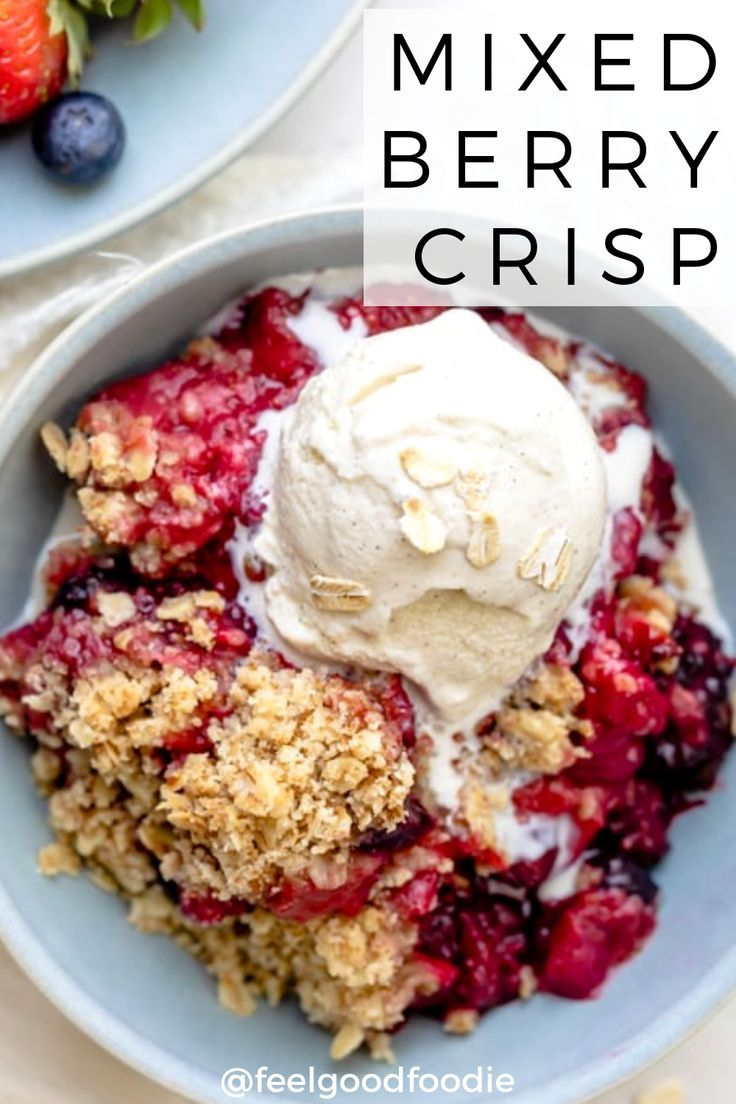 Mixed Berry Crisp | FeelGoodFoodie
