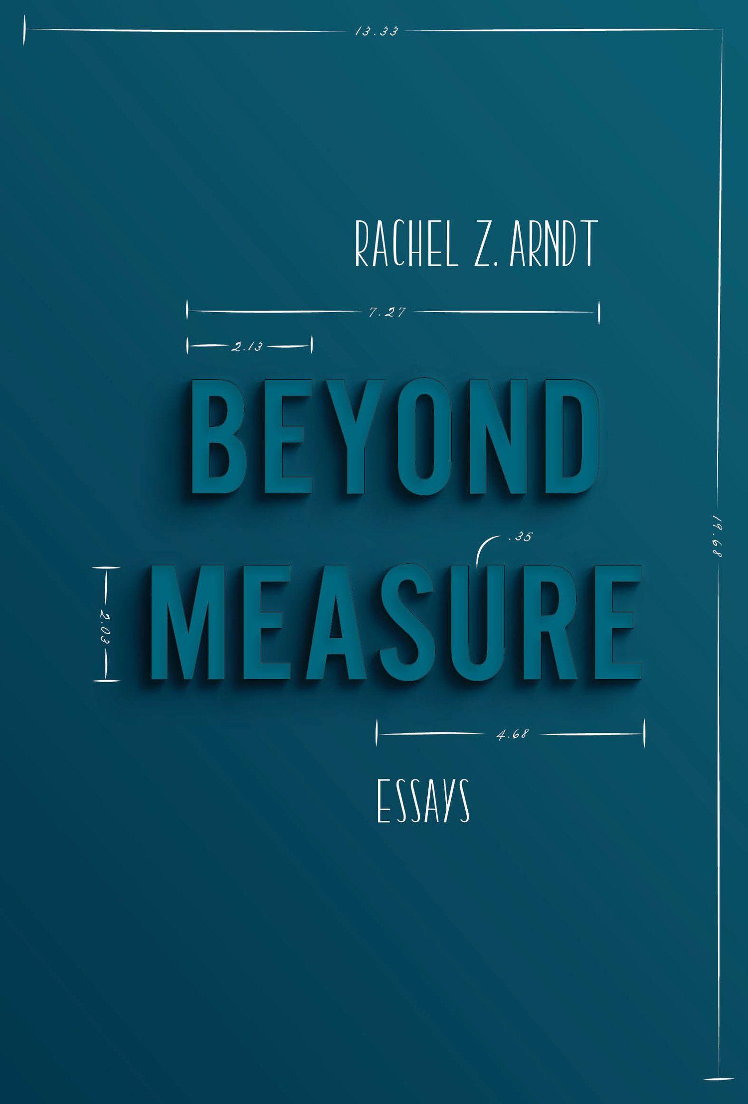 Beyond Measure By Rachel Z Arndt Art By Kristen Radtke Book