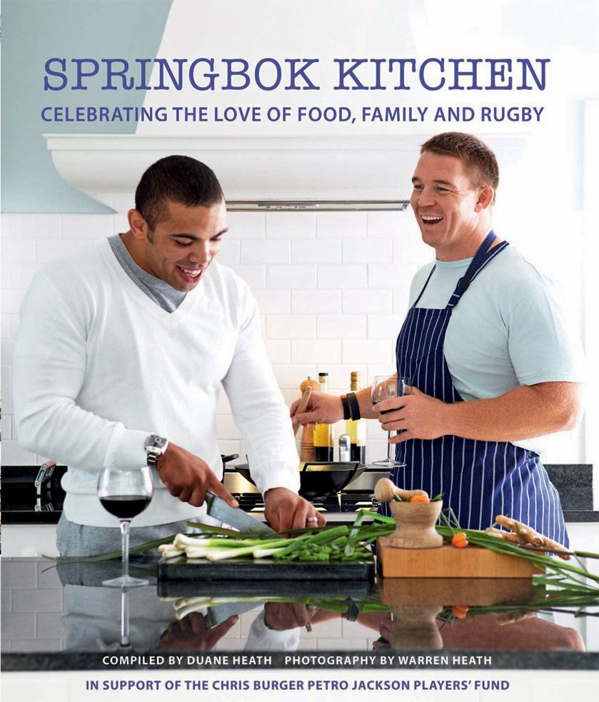 Springbok Kitchen: Celebrating the Love of Food, Family and Rugby ...