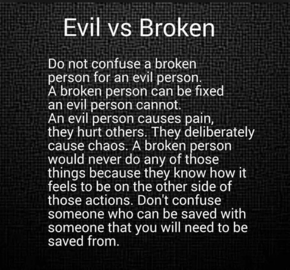 Quotes About Evil People Evil Vs Broken  Relationship Quotes  Pinterest  Relationship