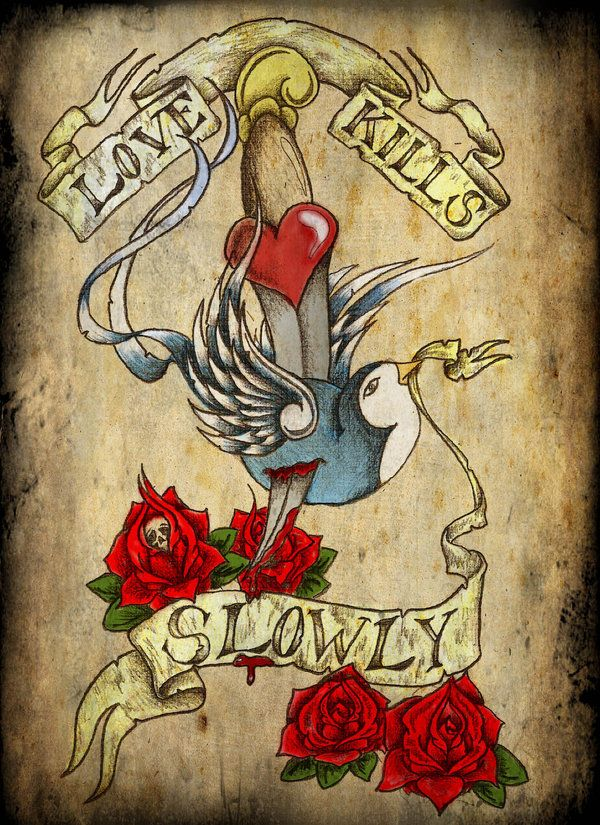 Lovely Love Kills Slowly Tattoo Design