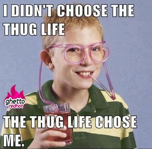 Thug Life 4eva Thug Life Meme Thug Life Funny Memes