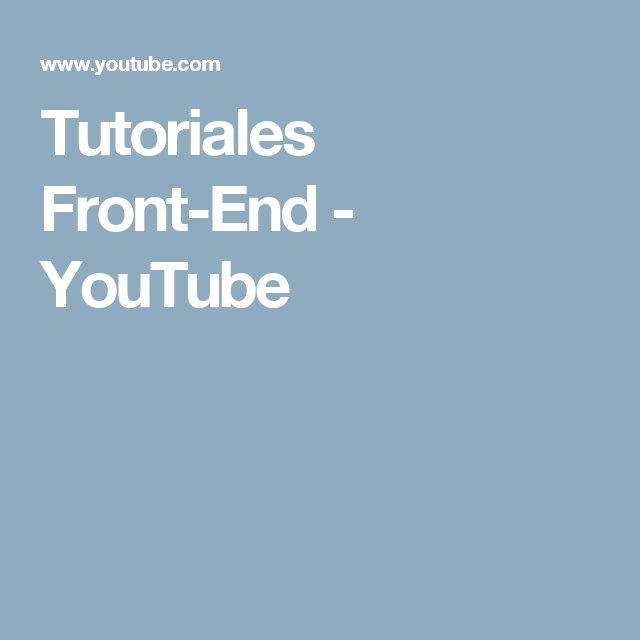 Tutoriales Front-End - YouTube