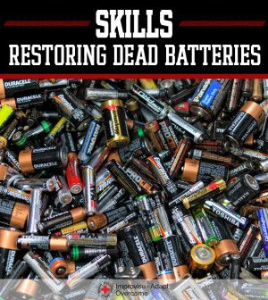 Skills 5 Tips For Restoring Dead Batteries Alkaline Battery Rechargeable Batteries Recondition Batteries
