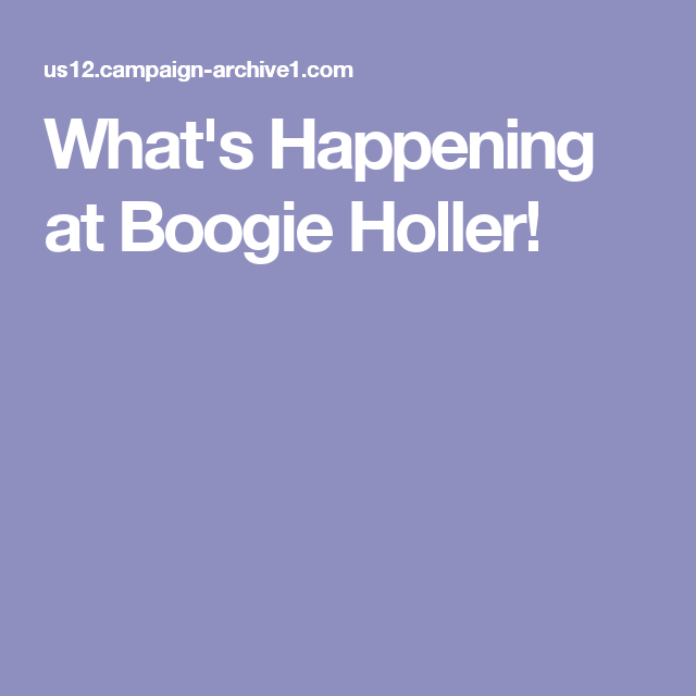 What's Happening at Boogie Holler!