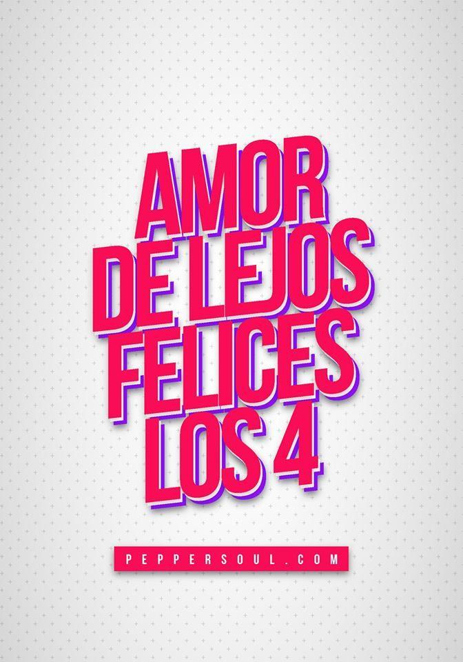 Amor De Lejos Amor De Pendejos Amor De Lejos Amor Frases