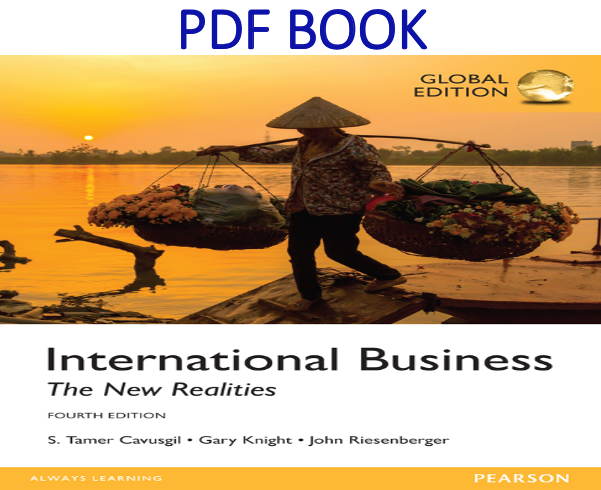 International Business The New Realities 4th Global Edition Pdf Book By Tamer Cavusgil John Riesenb Reality Global Business And Economics