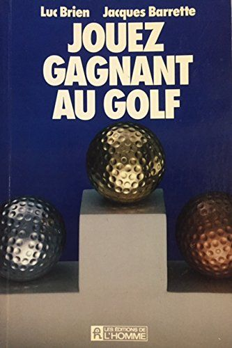 JOUEZ GAGNANT AU GOLF by Jacques Barrette http://www.amazon.ca/dp/B0027XYN9M/ref=cm_sw_r_pi_dp_GMdKvb1M3DE7G