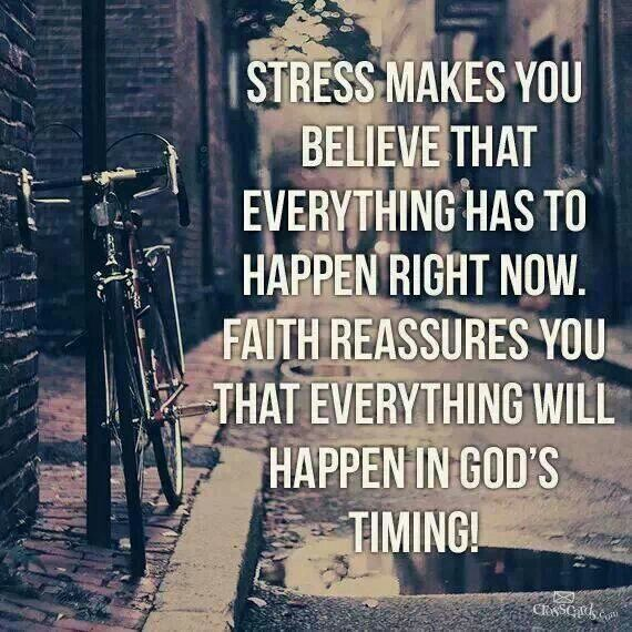 Faith reassures you that everything happens in God's timing