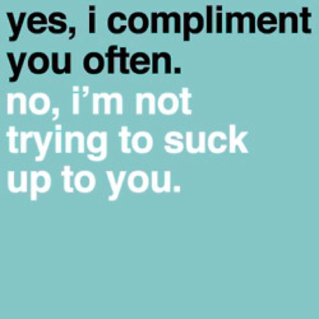 I love complementing people. I know when people give me nice compliments they make me smile or make my day and so I like doing that for others
