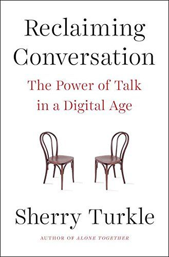Reclaiming Conversation: The Power of Talk in a Digital Age: Sherry Turkle: 9781594205552: Amazon.com: Books
