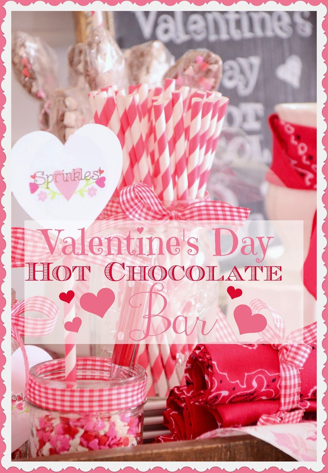 Valentines Day Hot Chocolate Bar Valentine Decor Pinterest