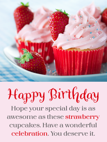 Awesome Strawberry Cupcakes Happy Birthday Card Birthday Greeting Cards By Davia Happy 21st Birthday Cards Happy Birthday Wishes Cards Strawberry Cupcakes