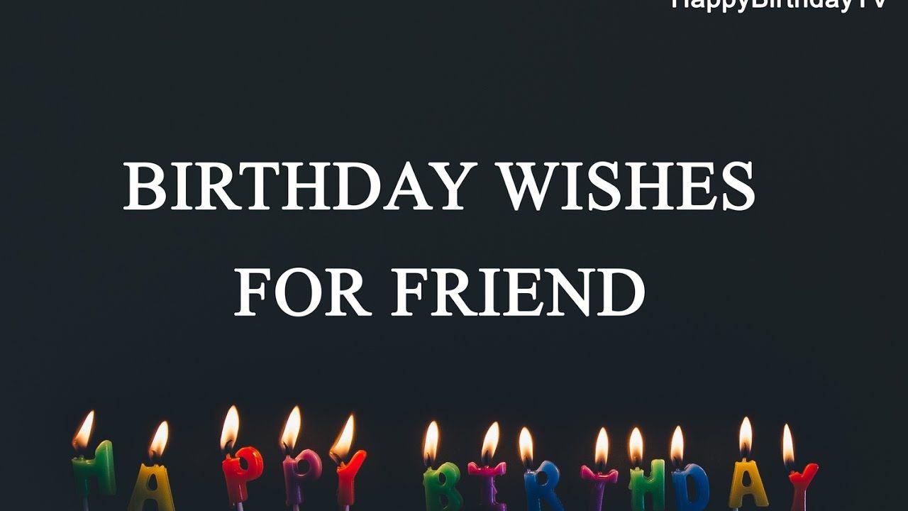 Happy Birthday Wishes For Friend #birthday #happybirthday