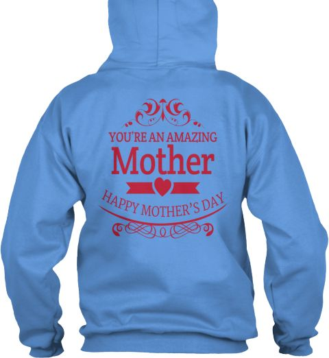 Happy Mothers Day Shirt Carolina Blue Sweatshirt Back