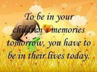 quotes spending time with family life love quotes your children