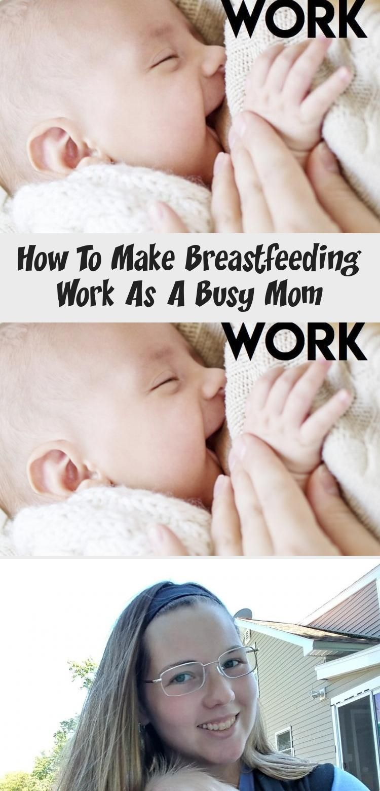 How To Make Breastfeeding Work As A Busy Mom - Baby in ...