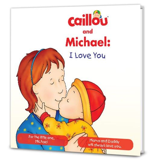 Caillou I Love You Personalized Book Personalized Books Books Love You