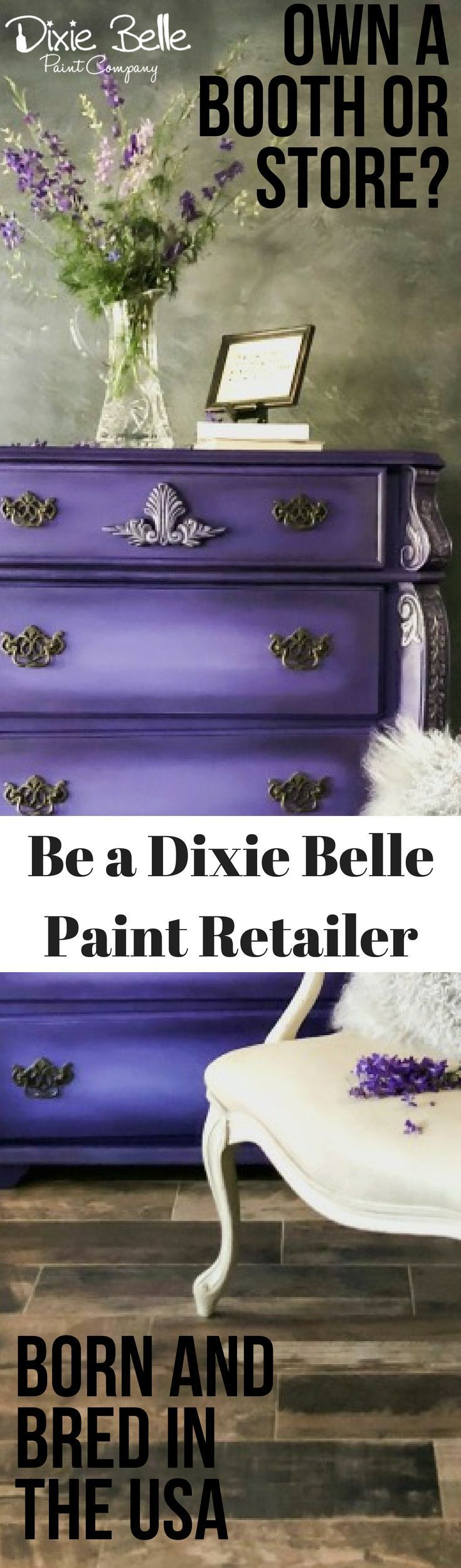 If You Own A Store Or Booth Contact Us Today You Will Join Over 1 300 Dixie Belle Paint Retailers Gorgeous Furniture Painted Furniture Painting Furniture Diy