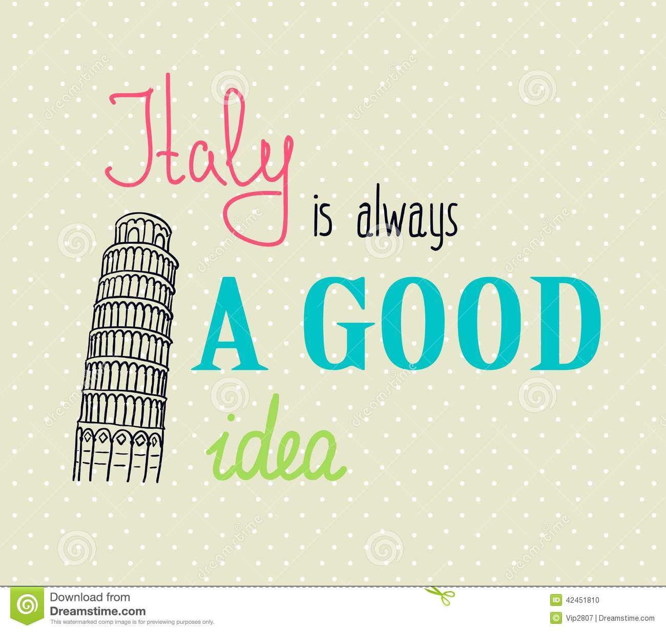 Italy Quotes Italy Is Always A Good Idea Travel To Italylenora Boyle
