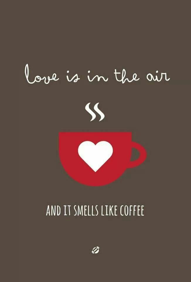 Coffee The Love Of My Life Coffee Quotes Coffee Love Coffee Obsession