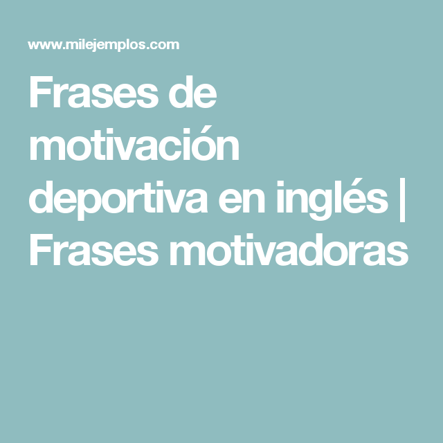 Frases De Motivación Deportiva En Inglés Frases