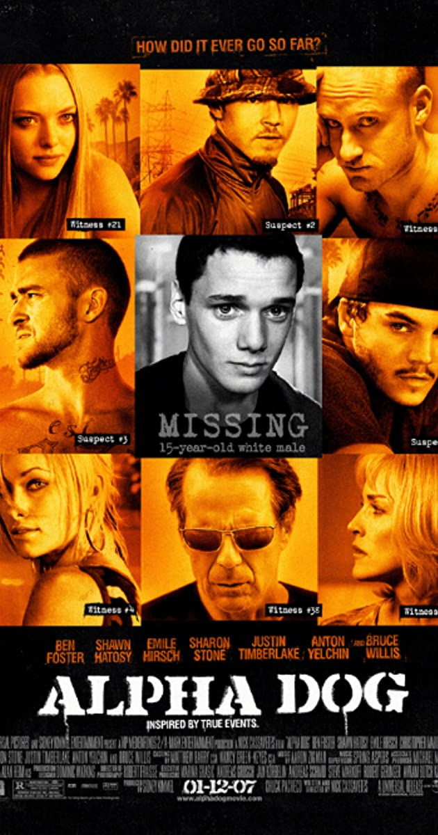Directed By Nick Cassavetes With Emile Hirsch Justin Timberlake Anton Yelchin Bruce Willis Johnny And A Couple Pals K In 2021 Alpha Dog Dog Movies Nick Cassavetes