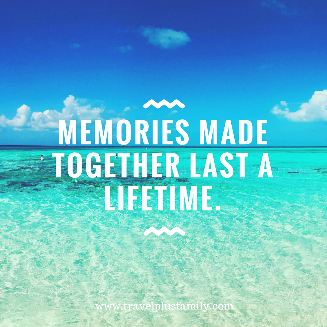 Memories Made Together Last A Lifetime This Is How We View Family Vacations Visit Travel Family For Family Vacation Quotes Vacation Quotes Memories Quotes