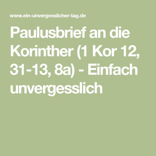 Paulusbrief An Die Korinther 1 Kor 12 31 13 8a Einfach Unvergesslich Liebe Hort Niemals Auf Wahrheit Einfach