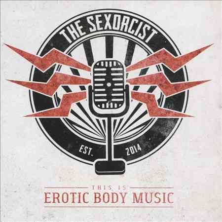 Sexorcist - This Is Erotic Body Music