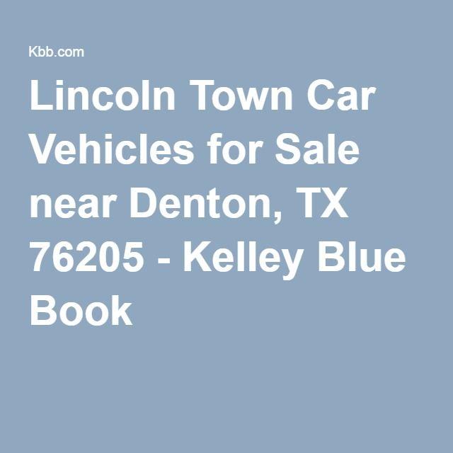 Lincoln Town Car Vehicles For Sale Near Denton Tx 76205 Kelley